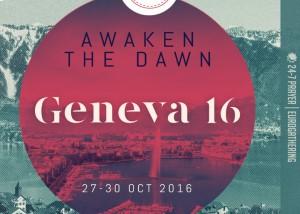 Awaken the Dawn: Geneva 2016
