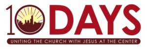 10 Days: Uniting the Church with Jesus at the Center